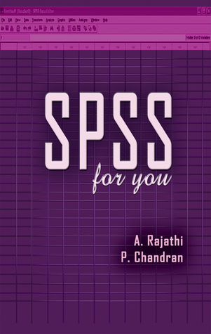 SPSS for you  by  A. Rajathi