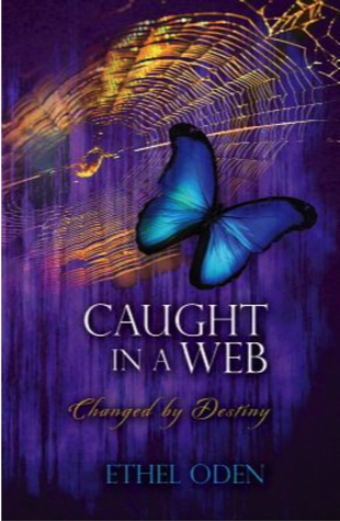 Caught In A Web:Changed  by  Destiny by Ethel Oden