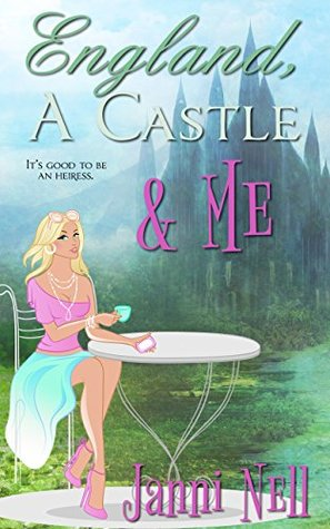 England, A Castle & Me (Sassy Chance Book 3) Janni Nell