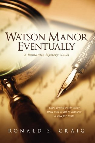 Watson Manor Eventually (Watson Manor Mysteries Book 1)  by  Ronald S. Craig