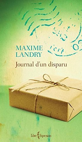 Journal dun disparu  by  Maxime Landry