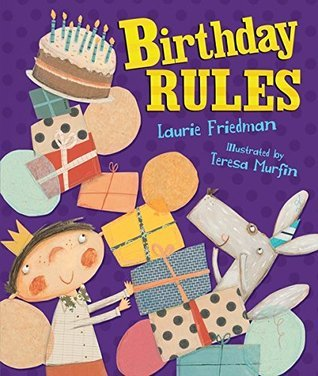 Birthday Rules Laurie B. Friedman