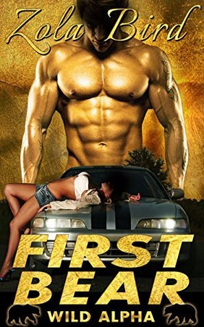 First Bear (Wild Alpha Shifters Book 1) Zola Bird