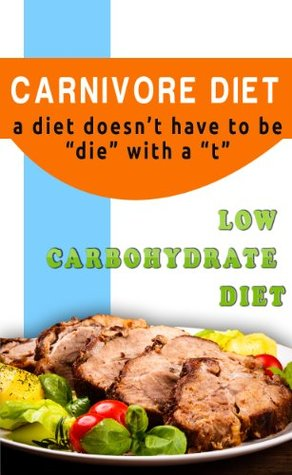 The Carnivore Diet  by  Alan Kale