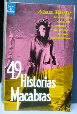 49 Historias Macabras  by  Alan Riefe