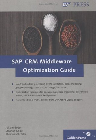 SAP CRM Middleware Optimization Guide  by  Juliane Bode