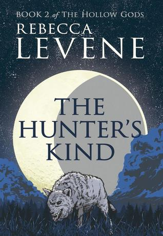 The Hunters Kind  (The Hollow Gods, #2)  by  Rebecca Levene