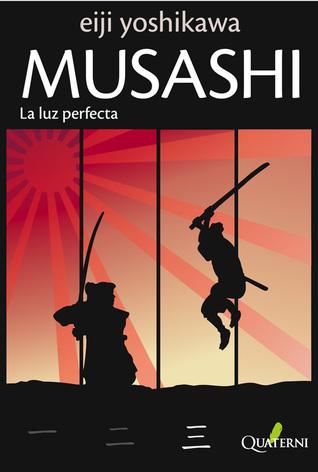 Musashi. La Luz Perfecta Eiji Yoshikawa