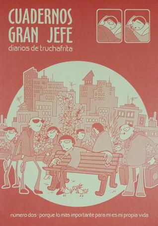 Cuadernos Gran Jefe - Diarios de Truchafrita (Vol. #2) Truchafrita