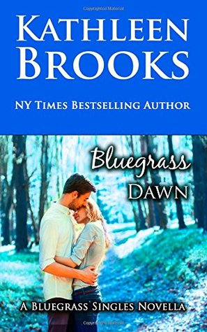 Bluegrass Dawn (Bluegrass Singles) (Volume 2)  by  Kathleen Brooks