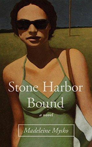 Stone Harbor Bound  by  Madeleine Mysko