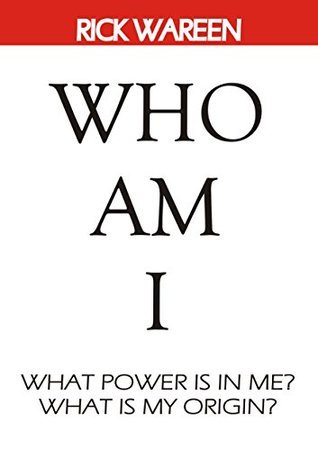 Who Am I: What is My Mission Here on Earth?  by  Rick Wareen