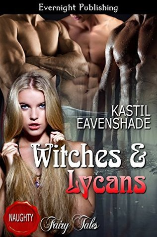 Witches and Lycans (Tales from Beowulf Hollow Book 1)  by  Kastil Eavenshade