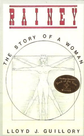 Rainey: The Story Of A Woman  by  Lloyd J. Guillory