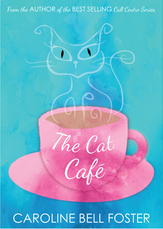 The Cat Cafe Caroline Bell Foster