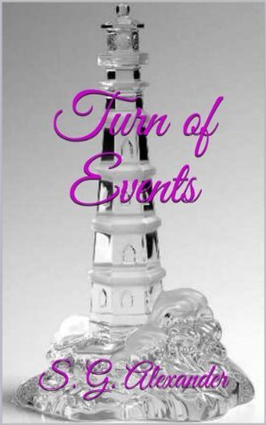 Turn of Events  by  S.G. Alexander