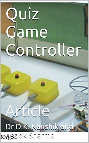 Quiz Game Controller: Article Dr D.K. Kaushik and Ashok Sharma