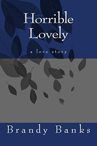 Horrible Lovely  by  Brandy Banks