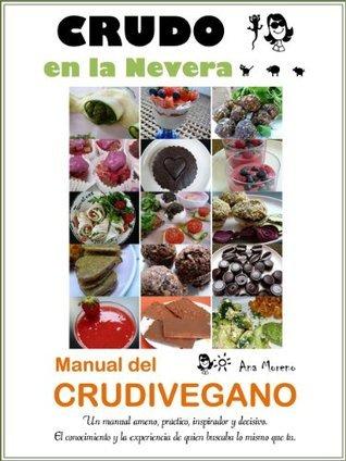 CRUDO EN LA NEVERA, MANUAL DEL CRUDIVEGANO  by  Ana Moreno