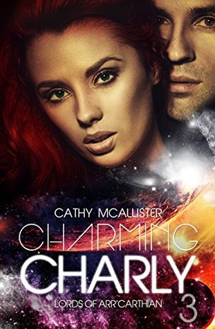 Charming Charly (Lords of ArrCarthian 3) Cathy McAllister