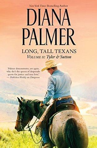 Long, Tall Texans: Tyler / Suttons Way Diana Palmer