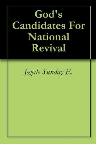 Gods Candidates For National Revival Jegede Sunday E.