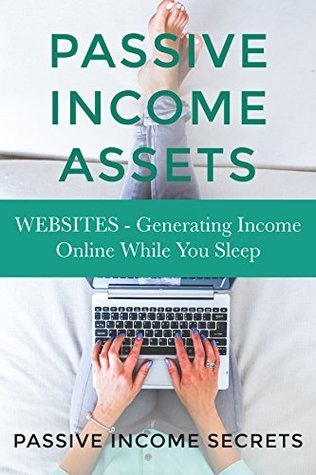 Websites: How To Generate Online Income While You Sleep Passive Income Secrets