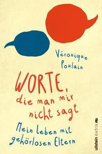 Worte, die man mir nicht sagt  by  Véronique Poulain