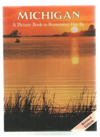 Michigan: A Picture Book To Remember Her By (Picture Book to Remember Her by) Ted Smart
