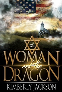 The Woman and the Dragon: Israel, the Holy Nation Trampled Upon  by  Kimberly Jackson