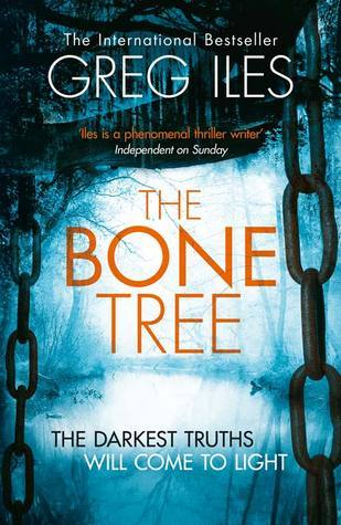 The Bone Tree (Penn Cage, #5) Greg Iles