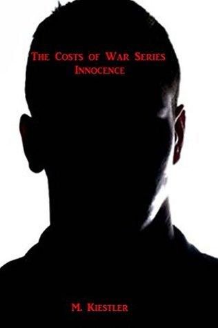 Innocence (The Costs of War Book 1) M. Kiestler