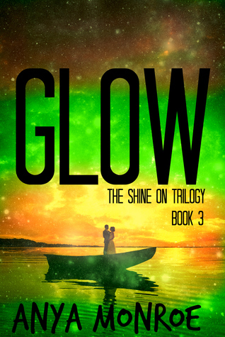 Glow (Shine On Trilogy #3)  by  Anya Monroe