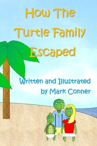 How The Turtle Family Escaped Mark   Conner
