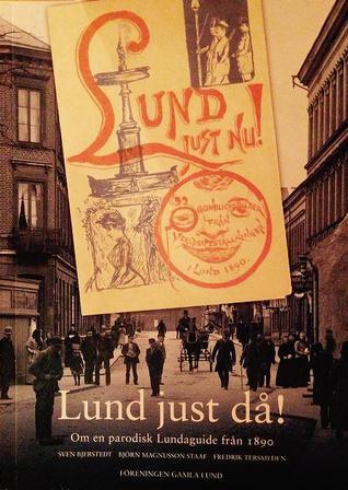 Lund just då!  by  Sven Bjerstedt