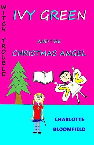 Ivy Green and the Christmas Angel  by  Charlotte Bloomfield