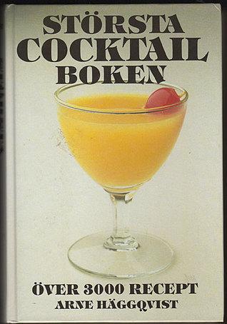 Största Cocktailboken  by  Arne Häggqvist