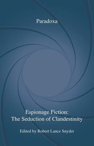 The Art of Indirection in British Espionage Fiction: A Critical Study of Six Novelists  by  Robert Lance Snyder