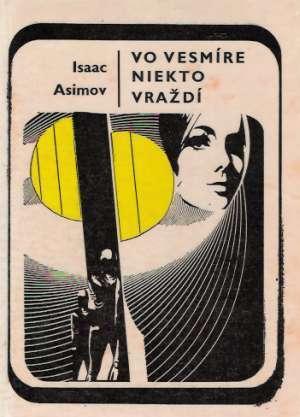 Vo vesmíre niekto vraždí  by  Isaac Asimov
