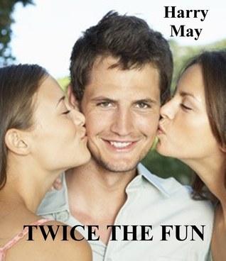 Twice The Fun  by  Harry May