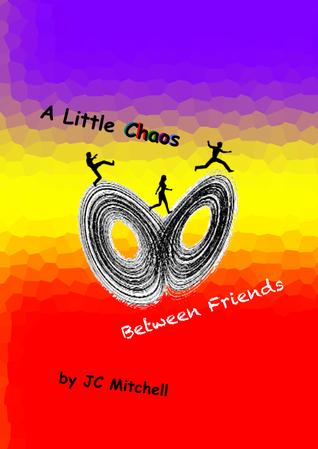 A Little Chaos Between Friends JC Mitchell