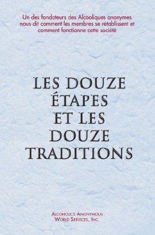 Les Douze Étapes et les Douze Traditions  by  A.A. World Services