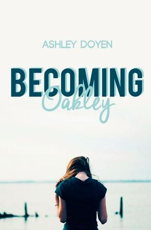 Becoming Oakley  by  Ashley Doyen