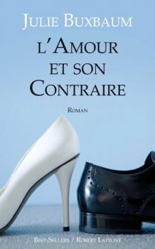 Lamour et son contraire Julie Buxbaum