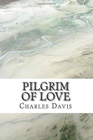 Pilgrim of Love Charles Davis