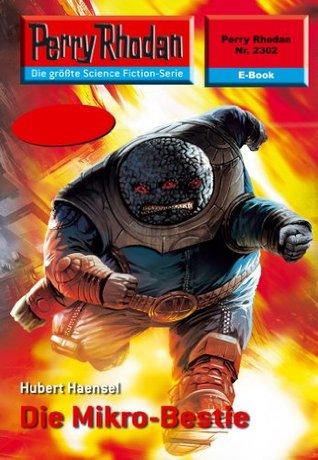 Perry Rhodan 2302: Die Mikro-Bestie (Heftroman): Perry Rhodan-Zyklus Terranova (Perry Rhodan-Erstauflage)  by  Hubert Haensel