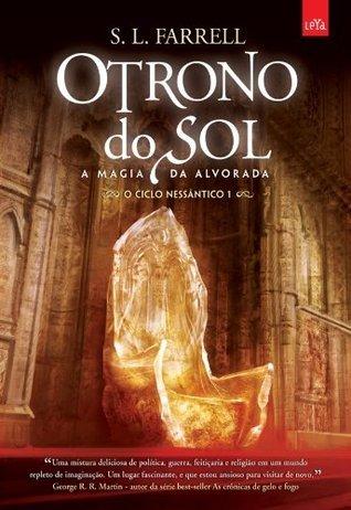 O Trono do Sol - A Magia da Alvorada  by  S. L. Farrel