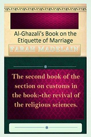 Al-Ghazalis Book on The Etiquette of Marriage  by  أبو حامد الغزالي