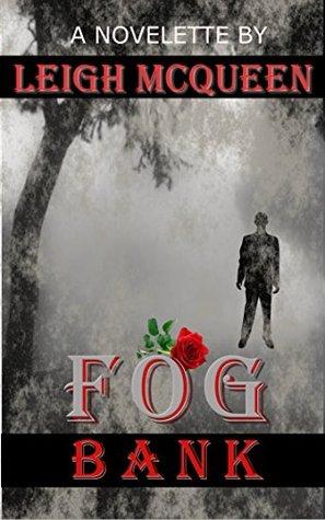 Fog Bank  by  Leigh McQueen