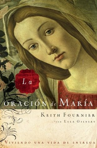 La oración de María  by  Keith Fournier